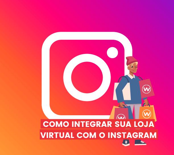 Como Integrar sua Loja Virtual com o Instagram